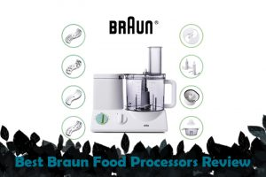 Best Braun Food Processors Review 2020