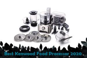 Best Kenwood Food Processor 2020