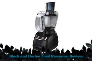 Black and Decker Food Processors Reviews 2020