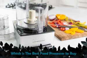 Which is The Best Food Processor to Buy in 2020